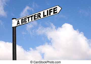 A better life signpost - Concept image of a black and white...