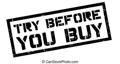 Try Before You Buy rubber stamp on white Print, impress,...