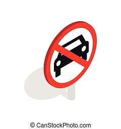 No car traffic sign icon, isometric 3d style - No car or no...
