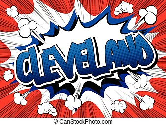 Cleveland - Comic book style word on comic book abstract...
