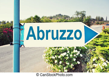Abruzzo Road Sign with beautiful nature and road on...