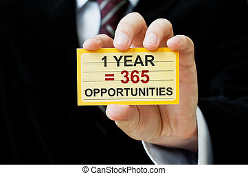 1 year equals 365 opportunities. Positive Thinking Concept....