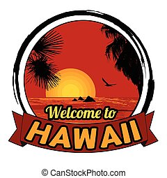 Welcome to Hawaii sign - Welcome to Hawaii concept in...