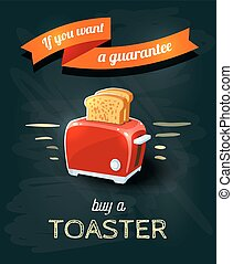 'If you want a guarantee' - chalkboard styled poster with red toaster. Vector illustration, eps10.