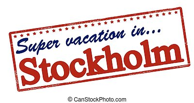 Super vacation in Stockholm - Rubber stamp with text super...