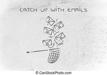 net trying to catch a group of envelopes, catch up with...