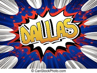 Dallas - Comic book style word on comic book abstract...