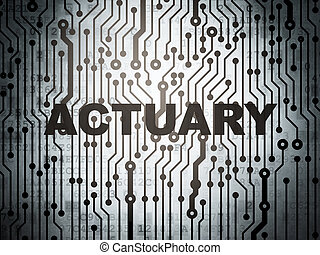 Insurance concept: circuit board with Actuary - Insurance...
