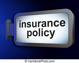 Insurance concept: Insurance Policy on billboard background...