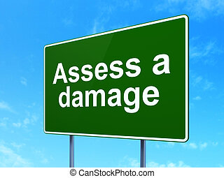 Insurance concept: Assess A Damage on road sign background -...