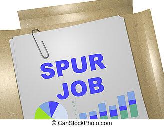 Spur Job concept - 3D illustration of 'SPUR JOB' title on...