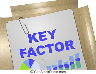 Key Factor concept - 3D illustration of 'KEY FACTOR' title...