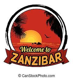 Welcome to Zanzibar sign - Welcome to Zanzibar concept in...