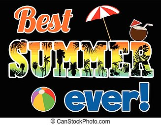Best summer ever graphic style - Best summer ever concept in...