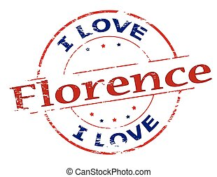 I love Florence - Rubber stamp with text i love Florence...