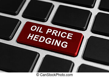 oil price hedging button on keyboard, business concept