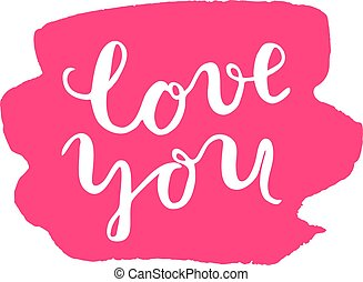 Love you Brush lettering - Love you, brush lettering Brush...