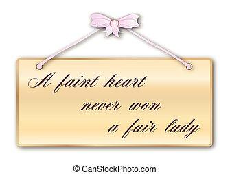 A Faint Heart - Faint Heart Never Won A Fair Lady plaque in...
