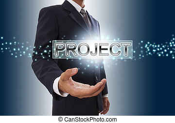Businessman hand showing project button on virtual screen.