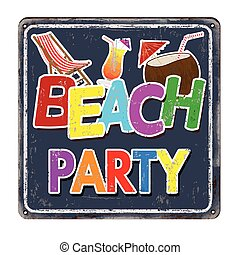 Beach party vintage rusty metal sign