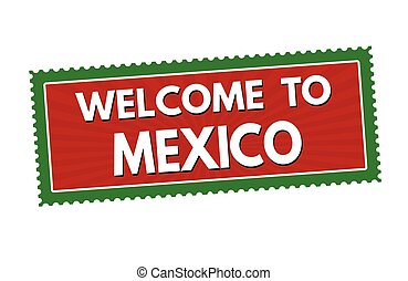 Welcome to Mexico travel sticker or stamp