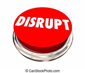 Disrupt Button Shake Up Innovate Make Change 3d Illustration
