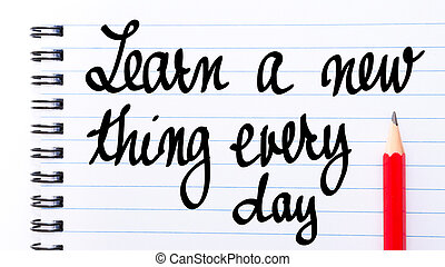 Learn A New Thing Every Day written on notebook page with...