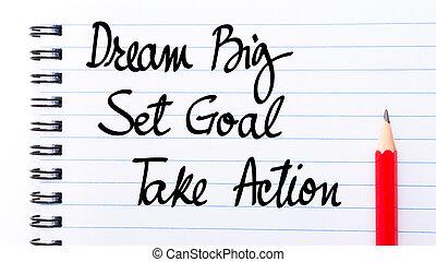 sätta, mål, ta, Stor, handling, dröm