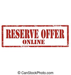 Reserve Offer Online - Grunge rubber stamp with text Reserve...