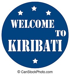 Welcome To Kiribati - Blue stamp with text Welcome To...
