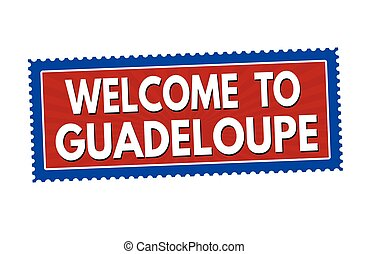 Welcome to Guadeloupe sticker or stamp - Welcome to...