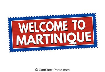 Welcome to Martinique sticker or stamp - Welcome to...