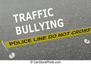 Traffic Bullying concept - 3D illustration of 'TRAFFIC...