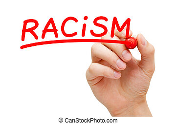 Racism Red Marker Concept - Hand writing Racism with red...