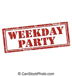Weekday Party-stamp - Grunge rubber stamp with text Weekday...