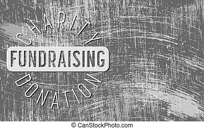 Scratched background and the transparent words charity, fund...