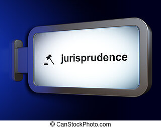 Law concept: Jurisprudence and Gavel on billboard background...
