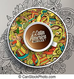 Cup of coffee and hand drawn Latin American theme - Vector...
