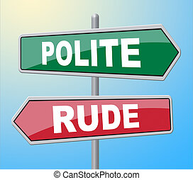 Polite Rude Signs Manners - Polite Rude Signs Showing...