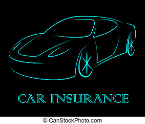 Car Insurance Indicates Coverage Vehicle And Auto - Car...