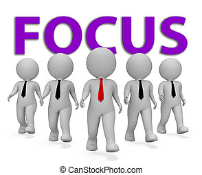 Focus Businessmen Means Attention Entrepreneurs And Analyze...
