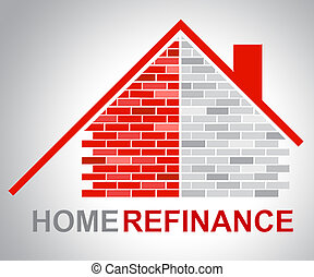Home Refinance Shows Residential Building And Habitation -...