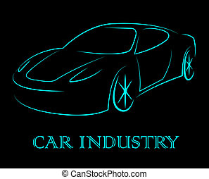 Car Industry Indicates Industrial Transport And Motor - Car...