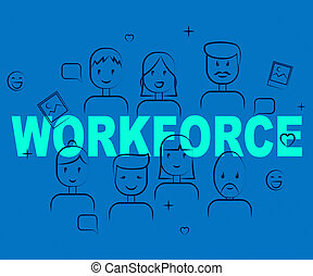 Workforce People Shows Human Resources And Manpower