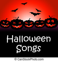 Halloween Songs Indicates Trick Or Treat And Autumn -...