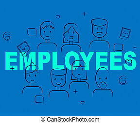 Employees At Work Shows Hired Hand And Employed