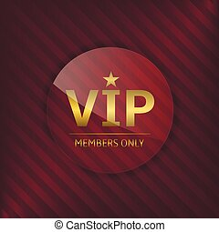 VIP glass label Members only Glamour emblem, royal badge