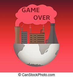 Game over illustration Environmental pollution Disaster...