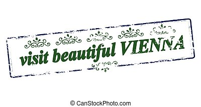 Visit beautiful Vienna - Rubber stamp with text visit...
