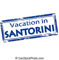 Vacation in Santorini - Rubber stamp with text vacation in...